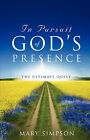 In Pursuit of God's Presence by Mary Simpson (Paperback / softback, 2008)