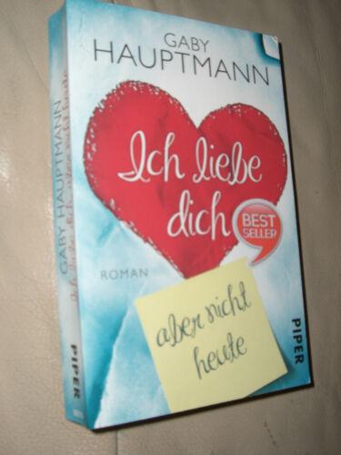 1 von 1 - Ich liebe dich, aber nicht heute von Gaby Hauptmann (2013, Taschenbuch)