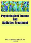 Psychological Trauma and Addiction Treatment by Taylor & Francis Inc (Hardback, 2006)