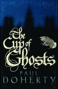 Cup-of-Ghosts-By-Paul-Doherty-9780755328741
