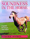 Soundness in the Horse by Peter Gray (Paperback, 1990)