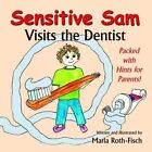 Sensitive Sam Visits the Dentist by Marla Roth-Fisch (Paperback, 2015)