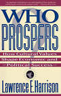 Who Prospers: How Cultural Values Shape Economic and Political Success by Lawrence E. Harrison (Paperback, 1993)