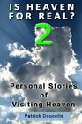Is Heaven for Real? 2 Personal Stories of Visiting Heaven by Patrick Doucette (Paperback / softback, 2013)
