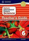 Oxford International Primary Science: Stage 6: Age 10-11: Teacher's Guide 6 by Geraldine Shaw, Deborah Roberts, Alan Haigh (Paperback, 2014)