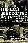 The Last Segregated Hour: The Memphis Kneel-Ins and the Campaign for Southern Ch