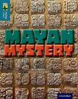 Oxford Reading Tree Treetops Infact: Level 19: Mayan Mystery by Nick Hunter (Paperback, 2015)