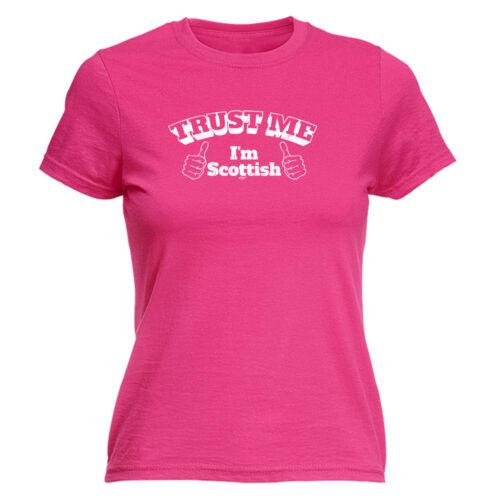 Trust Me Im Scottish Funny Novelty Tops T-Shirt Womens tee TShirt