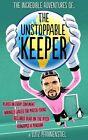 Unstoppable Keeper by Lutz Pfannenstiel (Hardback, 2014)