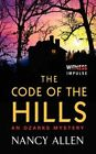 The Code of the Hills: An Ozarks Mystery by Nancy Allen (Paperback / softback, 2014)