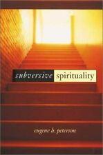 Subversive Spirituality by Peterson, Eugene H., Lyster, Jim, Sharon, John, Sant