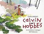 Exploring Calvin and Hobbes: An Exhibition Catalogue by Bill Watterson, Robb Jenny (Paperback, 2015)