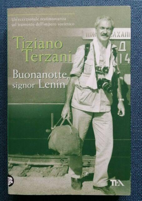 """""""BUONANOTTE SIGNOR LENIN"""" Tiziano Terzani, TEA 2011 - 9788850217151"""
