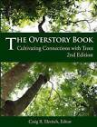 The Overstory Book: Cultivating Connections with Trees, 2nd Edition by Craig R Elevitch (Paperback / softback, 2004)