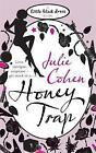 Honey Trap by Julie Cohen (Paperback, 2008)