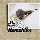 Homeslice by Homeslice Band (CD, 2008, Homeslice Band)