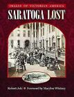 Saratoga Lost: Images of Victorian America by Robert Joki (Paperback / softback, 1998)