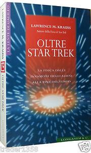 Krauss OLTRE STAR TREK La fisica delle invasioni degli alieni... LONGANESI 2002