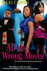 All the Wrong Moves: A Fab Life Novel by Nikki Carter (Paperback, 2011)