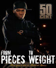 From Pieces to Weight: Once Upon a Time in Southside, Queens by 50 Cent (Hardback, 2005)