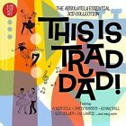This Is Trad Dad - The Absolutely Essential 3 CD Collection Various Artists AUD