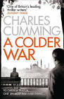 A Colder War (Thomas Kell Spy Thriller, Book 2) by Charles Cumming (Paperback, 2015)
