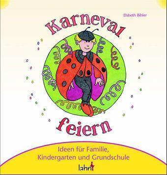 Bihler: Mit Kindern Karneval Fastnacht Fasching feiern von Elsbeth Bihler (2006,