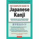 Complete Guide to Japanese Kanji: Remembering and Understanding the 2,136 Standard Characters by Christopher Seely, Kenneth G. Henshall (Paperback, 2016)