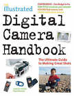 The Illustrated Digital Camera Handbook: The Ultimate Guide to Making Great Shots by Flame Tree Publishing (Paperback, 2006)