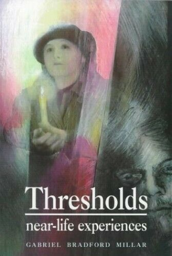 Thresholds: Near Life Experiences (Social E... by Millar, Gabriel Brad Paperback