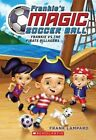 Frankie's Magic Soccer Ball #1: Frankie vs. the Pirate Pillagers by Frank Lampard (Paperback / softback, 2014)