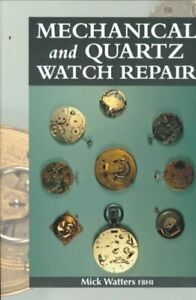 Mechnical-and-Quartz-Watch-Repair-Hardcover-by-Watters-Mick-Brand-New-Fre