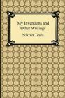 My Inventions and Other Writings by Nikola Tesla (Paperback / softback, 2014)