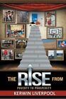 The Rise from Poverty to Prosperity by Kerwin Liverpool (Paperback / softback, 2014)