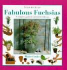 Fabulous Fuchsias: A Complete Guide to Cultivation and Care by Blaise Cook (Hardback, 1998)
