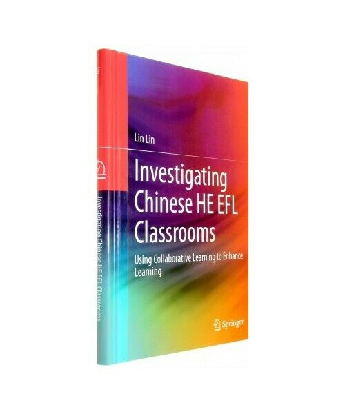 """Lin Lin """"Investigating Chinese HE EFL Classrooms"""""""