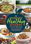 The Hungry Healthy Student Cookbook: More Than 200 Recipes That are Delicious and Good for You Too by Octopus Publishing Group (Paperback, 2016)