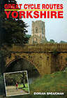 Great Cycle Routes: v. 1: Yorkshire by Dorian Speakman (Paperback, 2000)