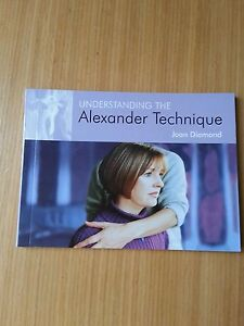 Understanding the Alexander Technique Joan Diamond  Paperback Book NEW 9781904 - <span itemprop=availableAtOrFrom>Worcester, United Kingdom</span> - Understanding the Alexander Technique Joan Diamond  Paperback Book NEW 9781904 - Worcester, United Kingdom