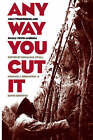 Any Way You Cut it: Meat Processing and Small-town America by University Press of Kansas (Paperback, 1995)
