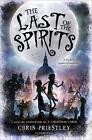 The Last of the Spirits von Chris Priestley (2015, Taschenbuch)