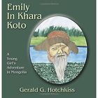 Emily in Khara Koto by Gerald G Hotchkiss (Paperback / softback, 2014)
