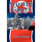 Winter Games by Lacombe John Authorhouse Paperback