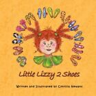 Little Lizzy 2 Shoes 9781434335098 by Cynthia Newans Paperback