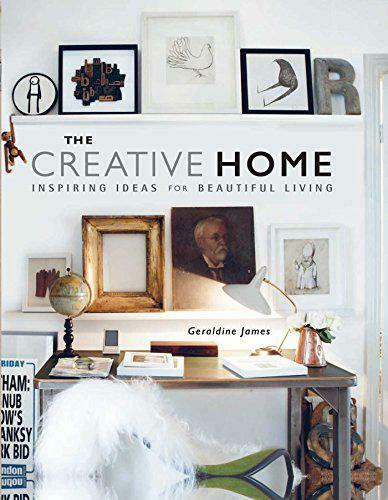 The Creative Home: Inspiration Ideas pour Beau Vie par James, Geraldine, Neuf