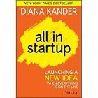 All in Startup: Launching a New Idea When Everything Is on the Line by Diana Kander (Hardback, 2014)