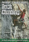 Rock Climbing: The World's Hottest Climbing Locations and Techniques by Paul Mason (Hardback, 2010)