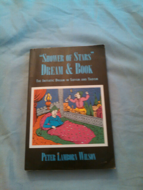 Shower of Stars - Dream and Book : The Initiatic Dream in Sufism and Taoism...