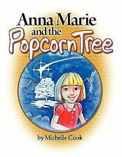 Anna Marie and the Popcorn Tree by Michelle Cook (2009, Paperback)