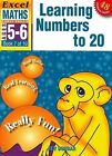 Learning Numbers to 20: Excel Maths Early Skills Ages 5-6: Book 7 of 10 by Bev Dunbar (Paperback, 2003)